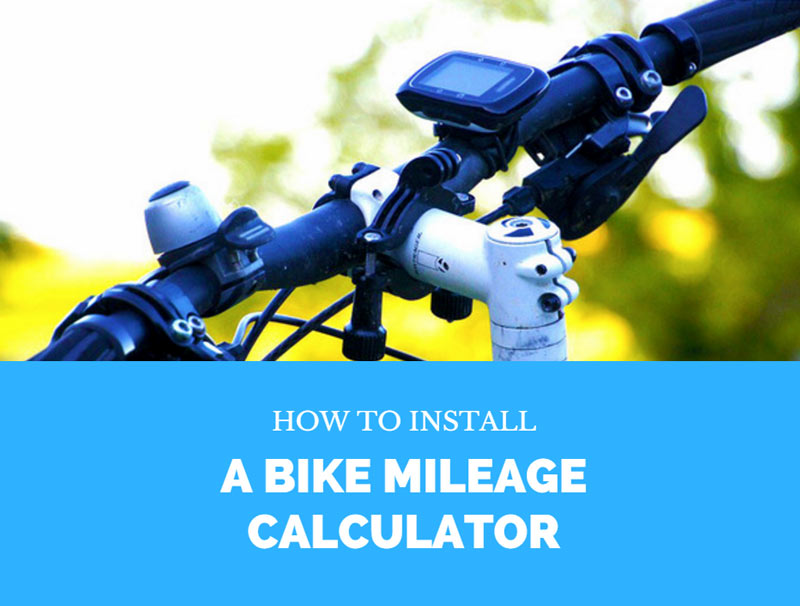 How To Install A Bike Mileage Calculator
