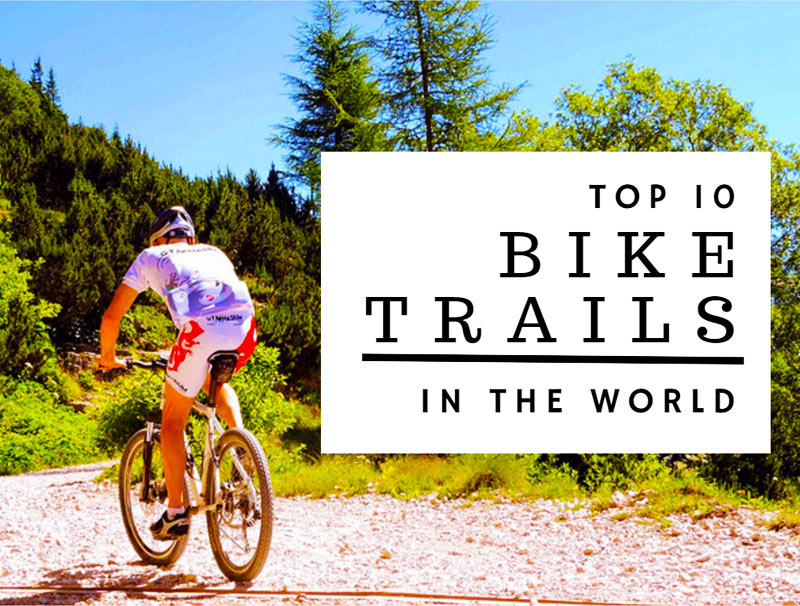 top 10 bike trails in the world biking expert. Black Bedroom Furniture Sets. Home Design Ideas