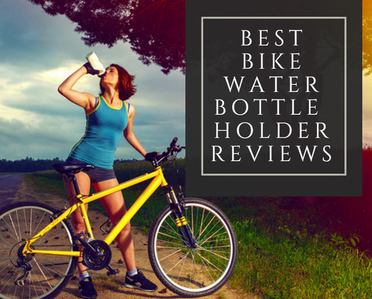 Best Bike Water Bottle Holder Reviews