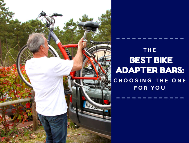 The Best Bike Adapter Bars: Choosing The One For You
