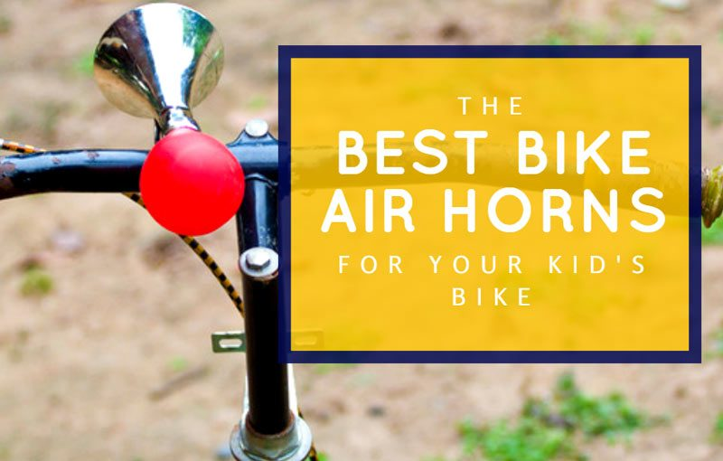 The Best Bike Air Horns For Your Kid's Bike