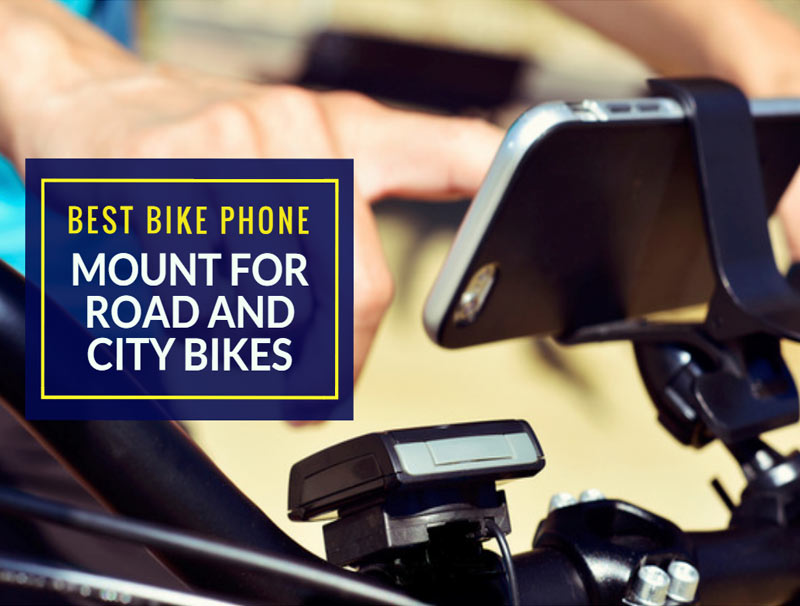 Best Bike Phone Mount For Road And City Bikes