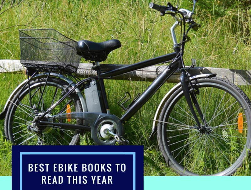 Best Ebike Books To Read This Year