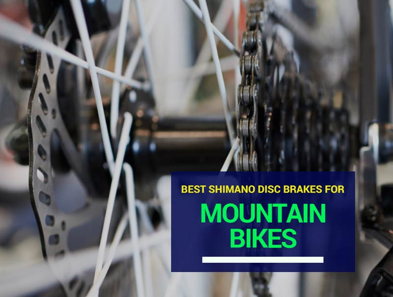 Best Shimano Disc Brakes For Mountain Bikes